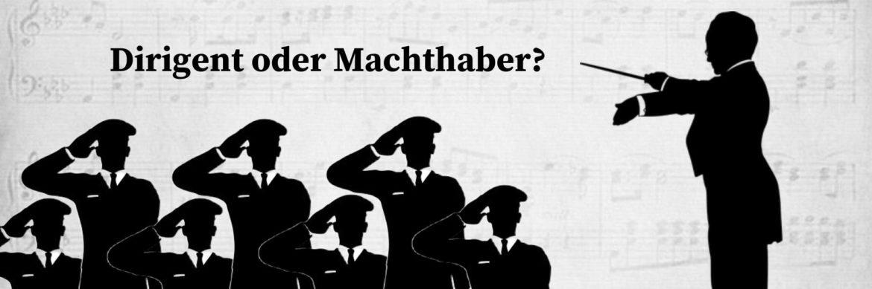Dirigent oder Machthaber?