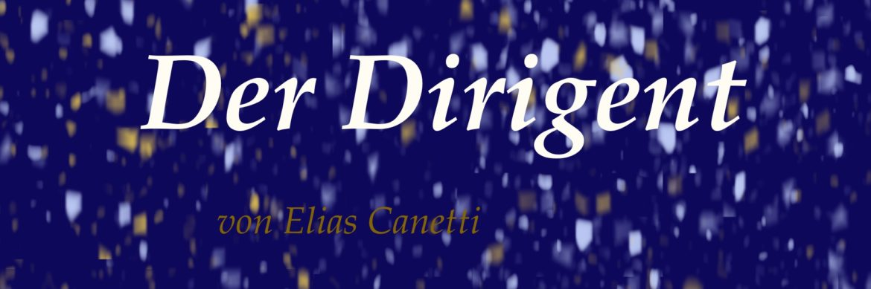 Der Dirigent – Elias Canetti